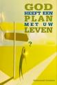 God heeft een plan met uw leven